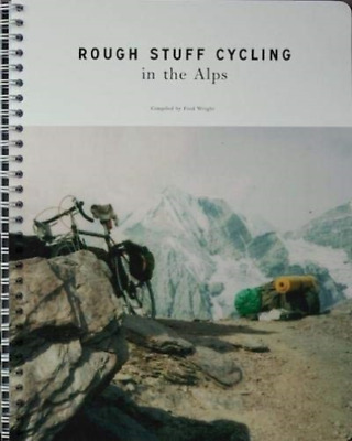 Max Leonard-Rough Stuff Cycling In The Alps BOOK NEW