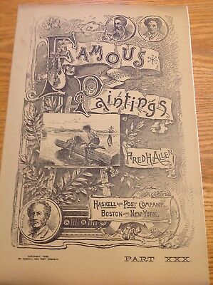 Famous Painings By Fred H Allen , Haskell & Post  1888 photo etching