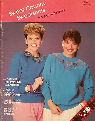 Sweet Country Sweatshirts By Sandy Aubuchon Fabric Tole Painting Book RARE 1987.