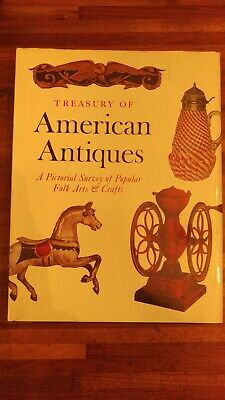 Treasury of American Antiques A Pictorial Survey of Popular Folk Arts & Crafts