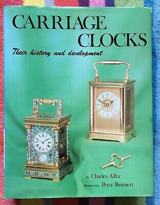 Charles Allix Carriage Clocks History & Development Antique Collectors Club