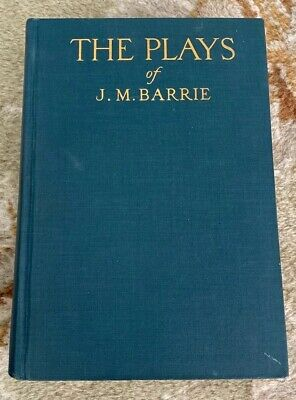 The Plays of J. M. Barrie, 1929 HC, Charles Scribner's Sons, Author of Peter Pan