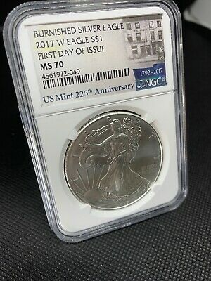 2017-W Burnished $1 American Silver Eagle NGC MS70 FDI 225th Anniversary Label