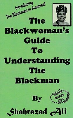 The Blackwoman's Guide to Understanding the Blackman by Shahrazad Ali