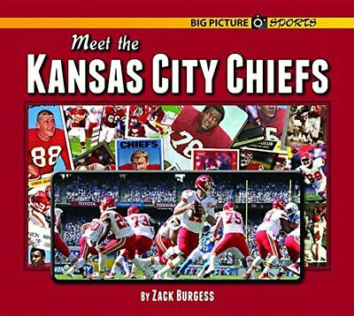 NEW - Meet the Kansas City Chiefs (Big Picture Sports) by Burgess, Zack