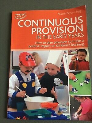 Continuous Provision In Early Years (How to plan to make an impact in learning)