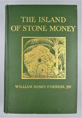 THE ISLAND OF STONE MONEY by William Furness - 1910 1st ED Anthropologie