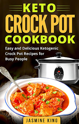 Keto Crock Pot Cookbook: 62 Easy and Delicious Keto Diet Recipes *FAST Delivery