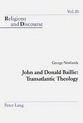 John and Donald Baillie: Transatlantic Theology, George Newlands