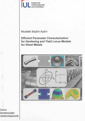 Efficient Parameter Characterization for Hardening and Yield Locus Models f ...