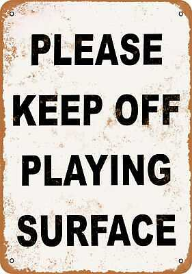 10x14 Metal Sign - Please Keep Off Playing Surface - Rusty Look