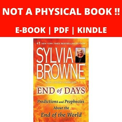 End Of Days Predictions And Prophecies by Sylvia Browne - Kindle, iPad