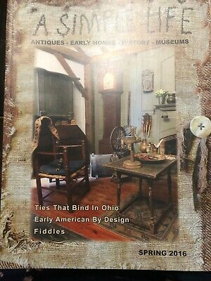 A SIMPLE LIFE Magazine SPRING 2016 Antiques Early Homes History Museums