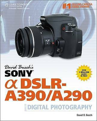 David Buschs Sony Alpha DSLR-A390/A290 Guide to Digital Photography excellent