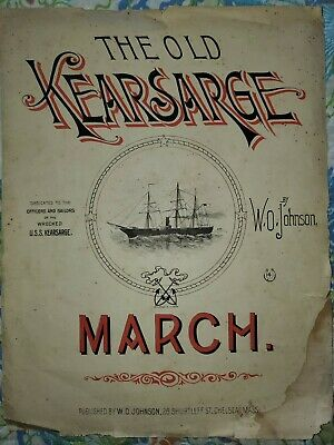 Original 1894 Sheet Music THE OLD KEARSARGE MARCH W.O. Johnson $.40 Chelsea Mass