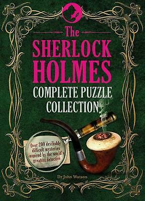 Sherlock Holmes Complete Puzzle Collection: Over 200 devilishly difficult myster