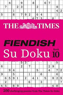 Times Fiendish Su Doku Book 10: 200 Challenging Puzzles from the Times by The Ti