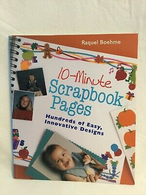 Raquel Boehme : 10-MINUTE SCRAPBOOK PAGES Craft Book - Hundreds of Easy Designs!