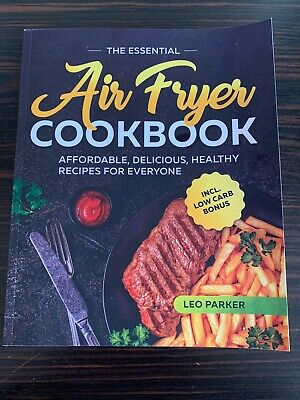 The Essential Air Fryer Cookbook Leo Parker Recipes Healthy Book
