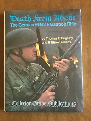Death from Above: The German FG42 Paratroop Rifle 1st Edition Edition English