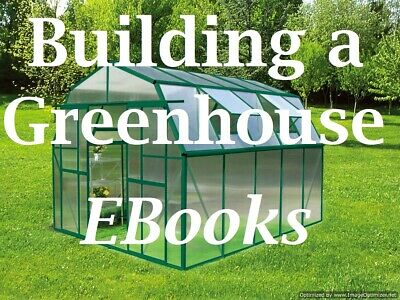 BUILD YOUR OWN GREENHOUSE GROWING GUIDES ☆ Book Scans on Disc or Download