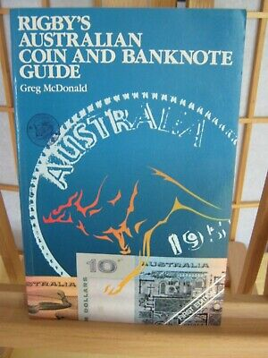Rigby's Australian Coin and Banknote Guide - Greg McDonald 1983