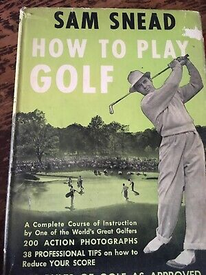 1946 SAM SNEAD'S HOW TO PLAY GOLF First Edition Signed Copy Great  Condition!