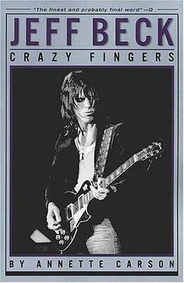 Jeff Beck: Crazy Fingers by Annette Carson