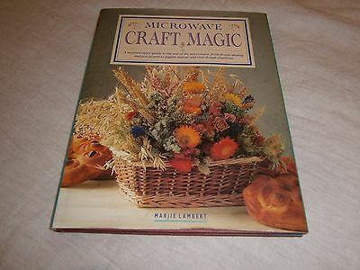 Microwave Craft Magic Hardcover Book - 1994 - Marjie Lambert -112 Pages