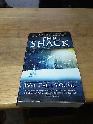 The Shack. Where Tragedy Confronts Eternity A Novel By WM. Paul Young