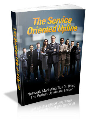 The Service Oriented Upline - Pdf Ebook - Free Shipping