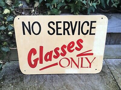 Authentic vintage wooden sign writing hand painted NO SERVICE, Glasses Only
