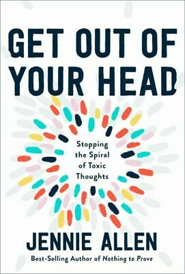 FreeShip Get Out of Your Head: Stopping the Spiral of Toxic Thoughts - Hardcover