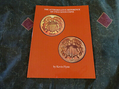 The Authoritative Reference on Two Cent Coins by Kevin Flynn - K1176