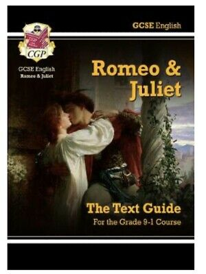Gcse English Romeo And Juliet The Text Guide For The Grade 9-1 Course