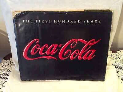 Coca Cola The First Hundred Years 1990 Collectible Hard Cover Large Coffee Table