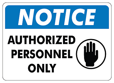 OSHA NOTICE: AUTHORIZED PERSONNEL ONLY   Adhesive Vinyl Decal Sign Label