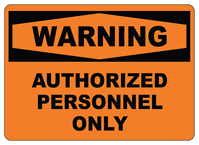 OSHA WARNING: AUTHIRIZED PERSONNEL ONLY   Adhesive Vinyl Decal Sign Label