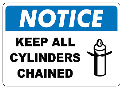 OSHA NOTICE: KEEP ALL CYLINDERS CHAINED   Adhesive Vinyl Decal Sign Label
