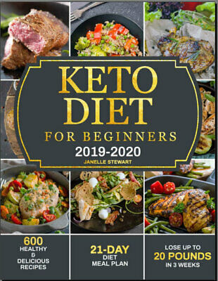 Keto Diet for Beginners 2019-2020 – 600 Healthy & Delicious Recipes   {P.D.F}