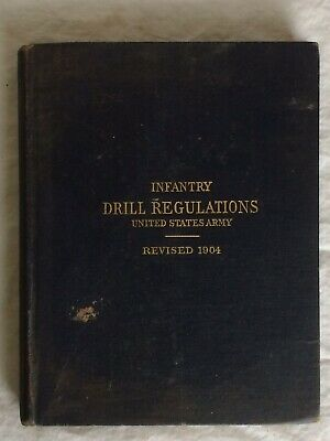 Infantry Drill Regulations United States Army - Revised 1904