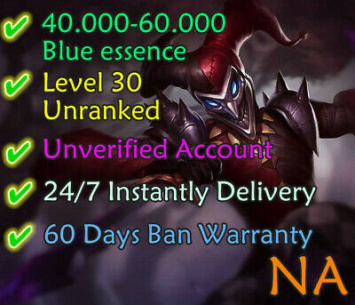NA League Of Legends Account LOL 40k-60k BE Level 30+ Unranked Unverified Smurf
