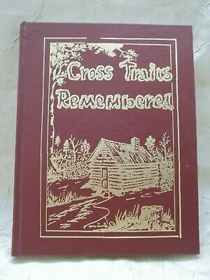 Cross Trails Remembered History of Kinston Area Coffee County Alabama Nevin