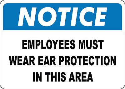 OSHA NOTICE:  EMPLOYEES MUST WEAR EAR   Adhesive Vinyl Sign Decal