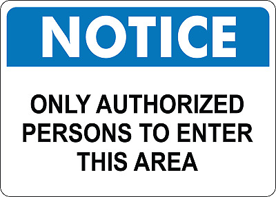 OSHA NOTICE:  ONLY AUTHORIZED PERSONS TO   Adhesive Vinyl Sign Decal