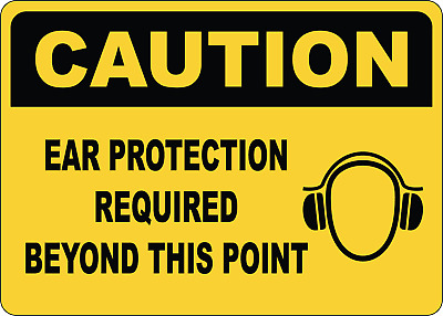 OSHA CAUTION:  EAR PROTECTION BEYOND THIS   Adhesive Vinyl Sign Decal
