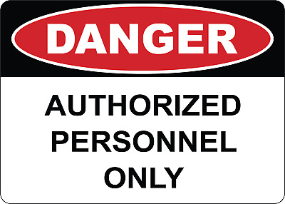OSHA DANGER:  AUTHORIZED PERSONNEL ONLY   Adhesive Vinyl Sign Decal