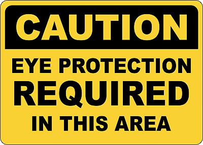 OSHA CAUTION: EYE PROTECTION REQUIRED IN THIS AREA   Adhesive Vinyl Sign Decal