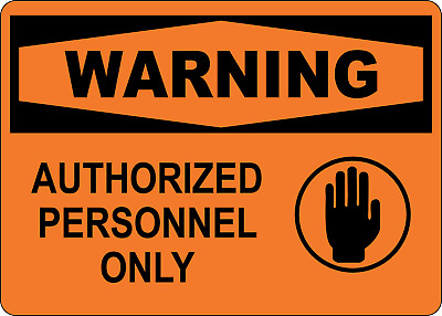 OSHA WARNING: AUTHORIZED PERSONNEL ONLY!!!   Adhesive Vinyl Sign Decal