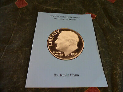 The Authoritative Reference on Roosevelt Dimes by Flynn - K1168